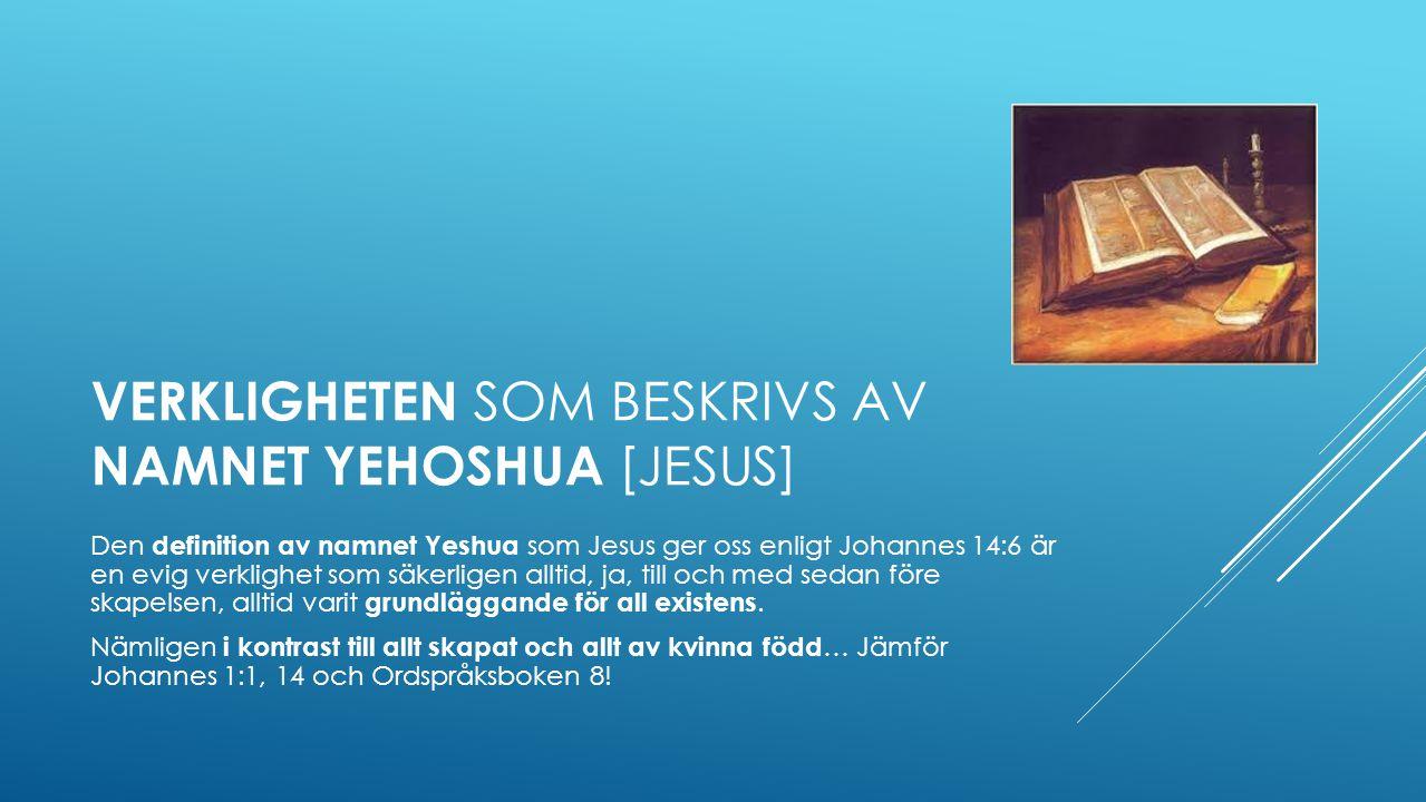 Verkligheten som beskrivs av namnet Yehoshua [jesus]